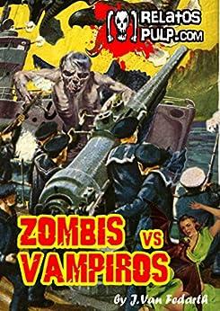 Zombis contra Vampiros. La última aventura del teniente Berkley de [Van Fedarth, J.]