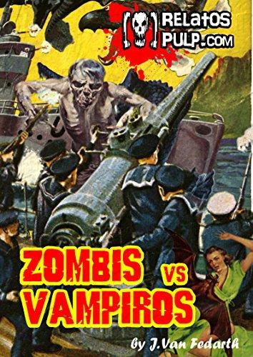 Zombis contra Vampiros. La última aventura del teniente Berkley por J. Van Fedarth