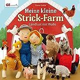 Meine kleine Strick-Farm: Landlust mit Wolle