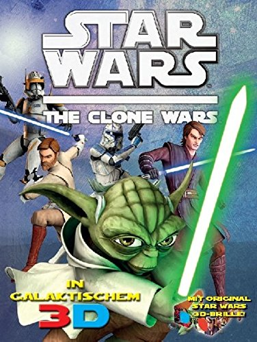 Star Wars The Clone Wars - In galaktischem 3D: Bd. 1: Helden...
