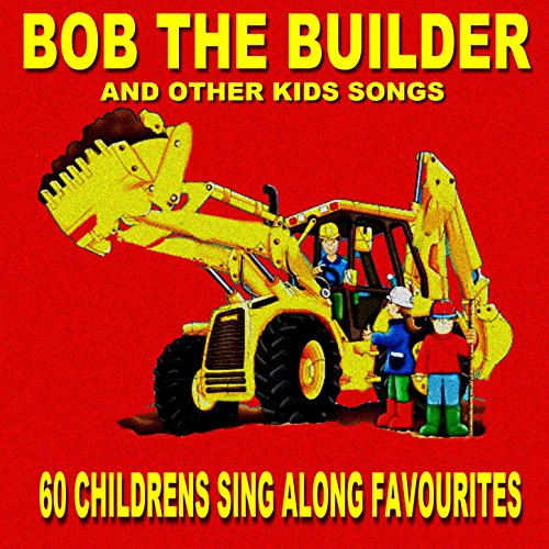 Bob The Builder - 60 Kids Sing...
