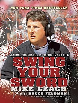 Swing Your Sword: Leading the Charge in Football and Life (English Edition) par [Leach, Mike, Feldman, Bruce ]