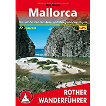 Mallorca: Die schönsten Küsten- und Bergwanderungen. 77 Touren. Mit GPS-Tracks
