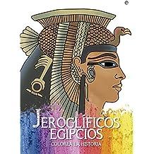 Jeroglíficos Egipcios. Colorea La Historia