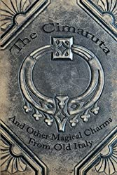 The Cimaruta: And Other Magical Charms From Old Italy by Raven Grimassi (2012-09-21)