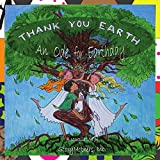 Thanking Mother Earth for her greatness while sharing the art of poetry and potential plight of the planet through a colorful storybook.