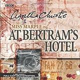 Miss Marple in: At Bertram's Hotel: BBC Radio 4 Full-cast Dramatisation (BBC Radio Collection)
