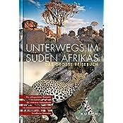Unterwegs im Süden Afrikas: Das grosse Reisebuch