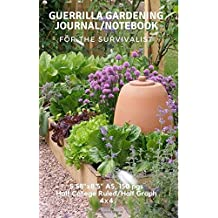 "Guerrilla Gardening Journal/Notebook For The Survivalist: Half College Ruled and Half 4x4 Graph Paper, Garden Record Diary, Garden Plot Design Graph, ... List Journal, 5.58""x8.5"" A5, 150 pgs."