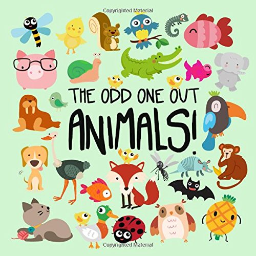 The Odd One Out - Animals!: A Fun Spot the Difference Game for 2-4 Year Olds