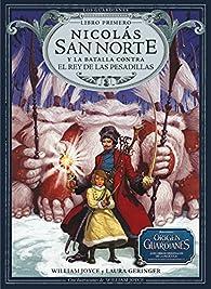 Nicolás San Norte y la batalla contra el Rey de las Pesadillas par WILLIAM JOYCE