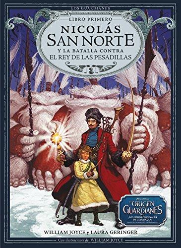 Nicolas San Norte y La Batalla Contra El Rey de Las Pesadillas (Los Guardianes de la Infancia, Band 1)