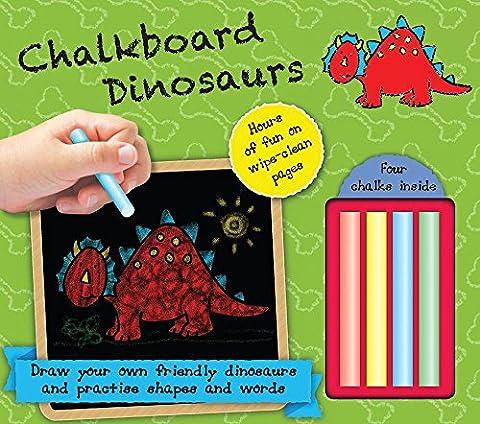 Chalkboard Dinosaurs: Hours of Fun on Wipe-Clean Pages Four Chalks Inside! (Chalkboard Books)