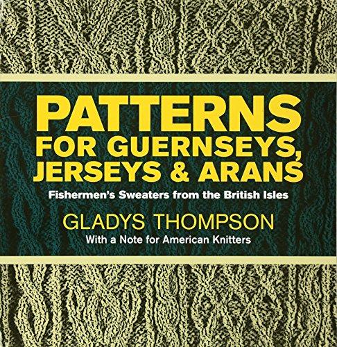 Patterns for Guernseys, Jerseys & Arans (Dover Knitting, Crochet, Tatting, Lace) (Jersey Stitch-pullover)