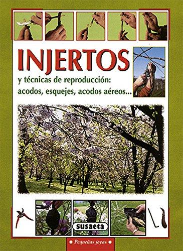 Injertos Y Tecnicas De Reproduccion (Pequeñas Joyas) por Equipo Susaeta