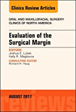 Evaluation of the Surgical Margin, An Issue of Oral and Maxillofacial Clinics of North America, 1e (The Clinics: Dentistry)