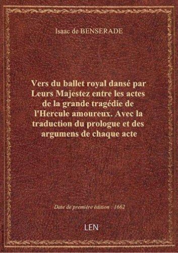 Vers du ballet royal dansé par Leurs Majestez entre les actes de la grande tragédie de l'Hercule amo