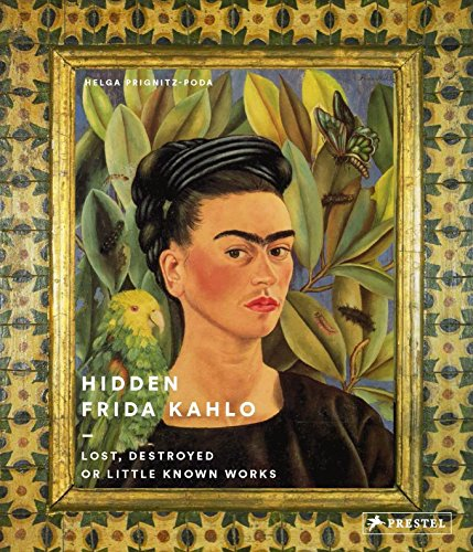 Hidden Frida Kahlo: Lost, Destroyed, or Little-Known Works -