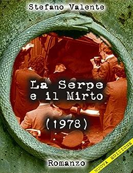 La Serpe e il Mirto (1978): ovvero Il Tempo secondo Aguilar Mendes di [Valente, Stefano]