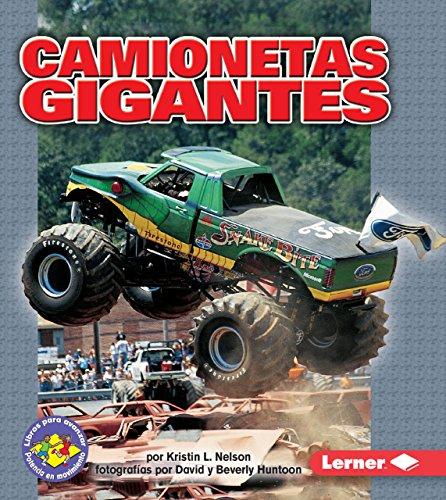 Camionetas gigantes/ Monster Trucks (Libros Para Avanzar — Potencia En Movimiento (Pull Ahead Books — Mighty Movers)) por Kristin L. Nelson