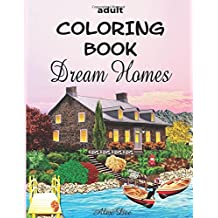Adult Coloring Book: Dream Homes