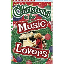 Christmas is for Music Lovers: A Gift Book (English Edition)
