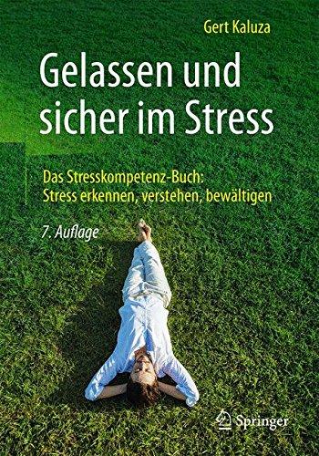Gelassen und sicher im Stress: Das Stresskompetenz-Buch: Stress erkennen, verstehen, bewältigen