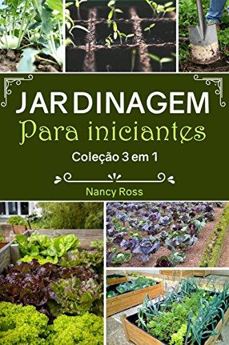 Jardinagem Para Iniciantes Coleção 3 em 1 (Portuguese Edition) por Nancy Ross