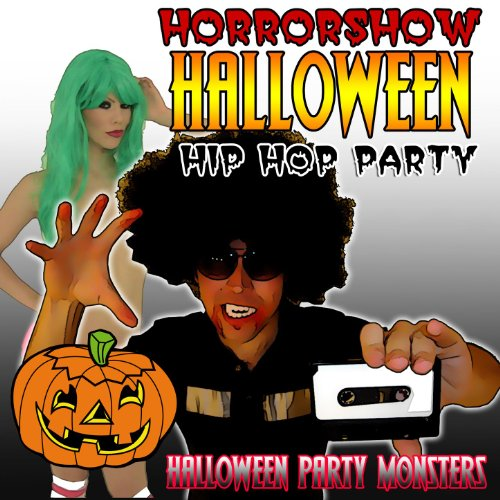 Horrorshow Halloween Hip Hop Party [Clean]