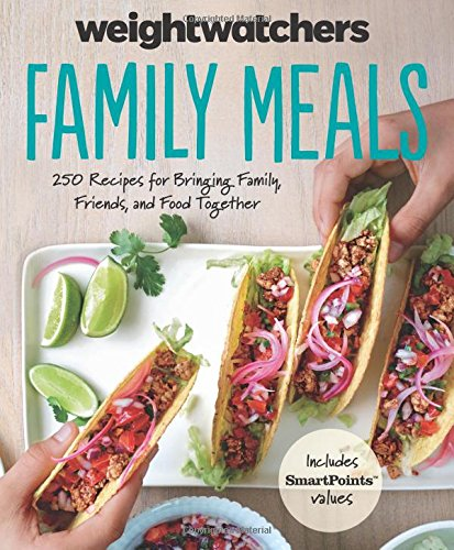 weight-watchers-family-meals-250-recipes-for-bringing-family-friends-and-food-together-weight-watche