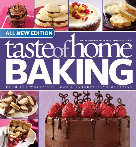 Best Readers Loved Digest Books (Taste of Home Baking, All NEW Edition: 725+ Recipes & Variations from Classics to Best Loved!)