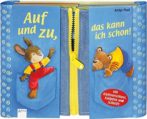 Auf und zu, das kann ich schon!: Mit Klettverschluss, Knöpfen und - Bücher Auf Kinder Cd Für