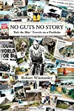 Book cover image for 'No Guts No Story': Bob the Bike (Travels on a Pushbike)