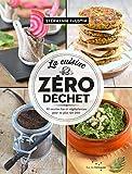 cuisine zéro déchet (La) : 40 recettes bio et végétariennes pour ne plus rien jeter | Faustin, Stéphanie. Auteur