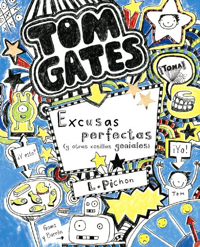 Excusas perfectas y otras cosillas geniales / Excellent Excuses and Other Good Stuff (Tom Gates)