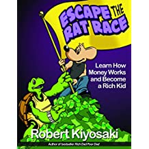 Rich Dad's Escape from the Rat Race: How To Become A Rich Kid By Following Rich Dad's Advice (English Edition)
