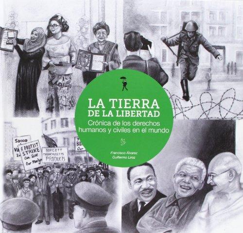 La tierra de la libertad: Crónica de los derechos humanos y civiles en el mundo