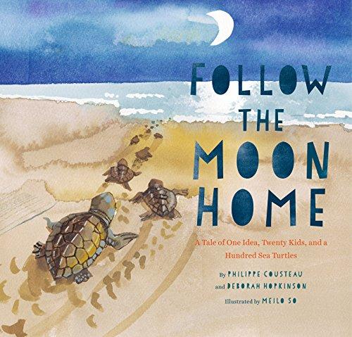 Follow the Moon Home: A Tale of One Idea, Twenty Kids, and a Hundred Sea Turtles (English Edition)