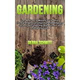 Gardening: From Beginner to Mastery of Gardening (Container, Vertical, Urban Homesteading, and Square Foot Gardening) with Business and Profitability Guide ... By Debra Schmitt Book 1) (English Edition)