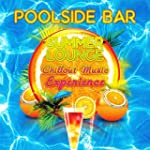 Poolside Bar - Summer Lounge Chillout...