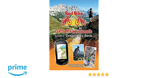 Gps Praxisbuch Red Bike : Gps praxisbuch garmin oregon xx serie praxis und modellbezogen
