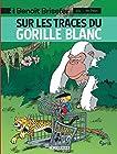 Benoît Brisefer (Lombard) Tome 14 - Sur les traces du gorille blanc