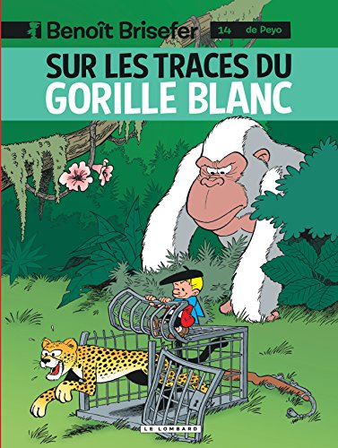 Benoît Brisefer (Lombard) - tome 14 - Sur les traces du gorille blanc