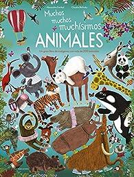 Muchos, muchos, muchísimos animales par Alexandra Garibal