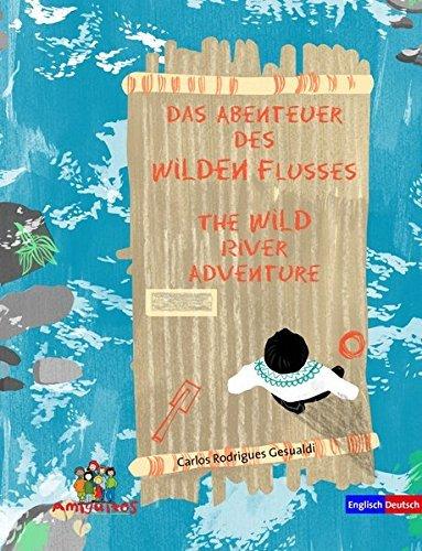 Das Abenteuer des Wilden Flusses / The WILD river adventure by Carlos Rodrigues Gesualdi (2014-02-28)