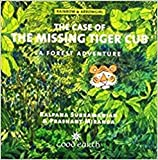 The Case of the Missing Tiger Cub: A Forest Adventure