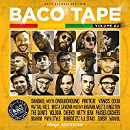 Baco Tape, Vol. 2 (feat. Danakil, Protoje, Ondubground, M. Savona, Y. Odua, N. Rize, Volodia, P. Style, N. Jean, P. Cachées, Booboo'zzz All Stars, Brahim, Solis, R. Valentine, L. Fyah, I-Maali, B. Navarrete, F. Nooks, P. Alla, Viviane, The Skints, Havana Meets King, Edash, Manjul)