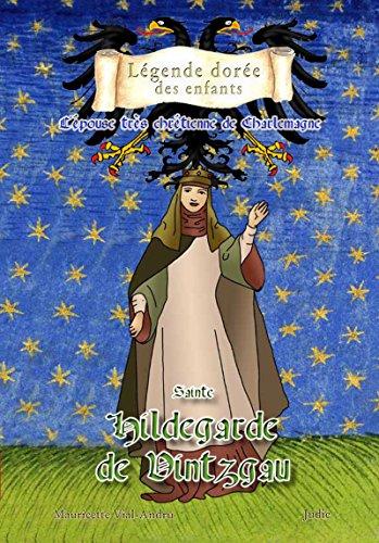 Sainte Hildegarde de Vintzgrau, l'épouse très chrétienne de Charlemagne