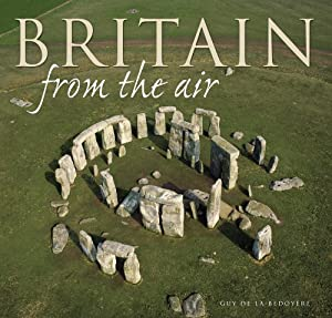 Britain from The Air by Guy de la Bedoyere