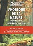 L'horloge de la nature - Prévoir le temps, comprendre les saisons, comprendre les animaux et les plantes